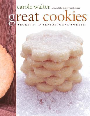 Great cookies : secrets to sensational sweets