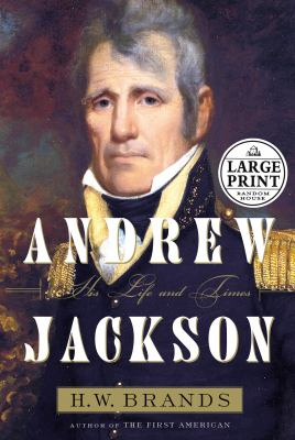 Andrew Jackson- His life and times (LARGE PRINT)
