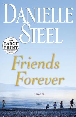 Friends forever : a novel (LARGE PRINT)