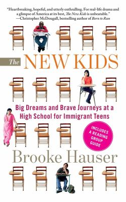 New kids : big dreams and brave journeys at a high school for immigrant teens