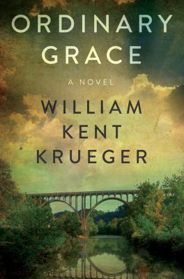 Ordinary grace : a novel