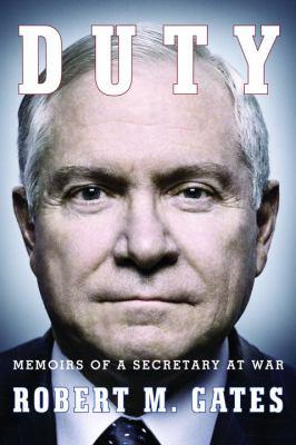 Duty : memoirs of a Secretary at war