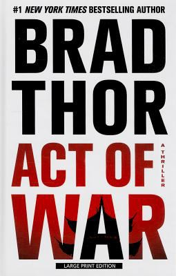 Act of War : a thriller (LARGE PRINT)