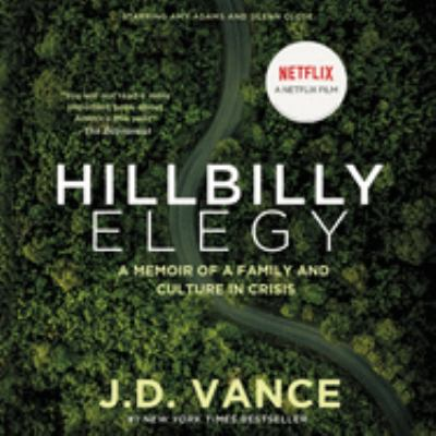 Hillbilly elegy : a memoir of a family and culture in crisis (AUDIOBOOK)