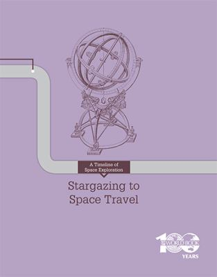 Stargazing to space travel : a timeline of space exploration.