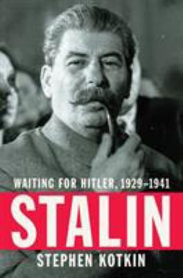 Stalin : waiting for Hitler, 1929-1941