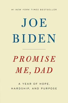 Promise me Dad : a year of hope, hardship, and purpose