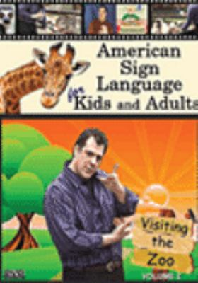 American Sign Language for kids and adults. Volume 2, Visiting the zoo.