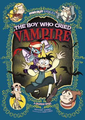 The boy who cried vampire : a graphic novel