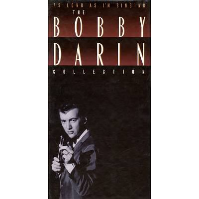 The Bobby Darin collection : as long as I'm singing