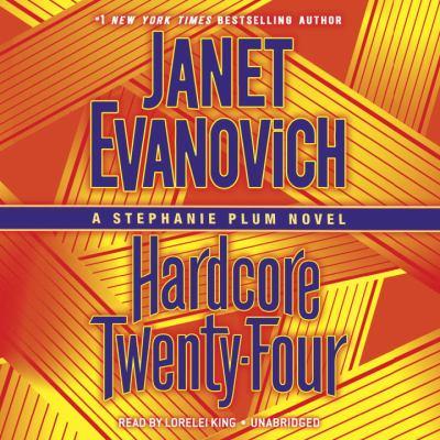 Hardcore twenty-four : a Stephanie Plum novel (AUDIOBOOK)