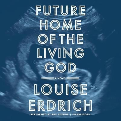 Future home of the living god : a novel (AUDIOBOOK)