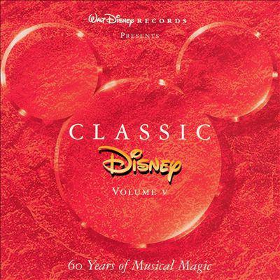 Classic Disney. Volume V : 60 years of musical magic.
