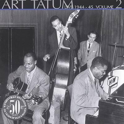 Art Tatum. Volume 2, Live 1944-1945.