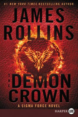 The Demon Crown : A Sigma Force Novel (LARGE PRINT)