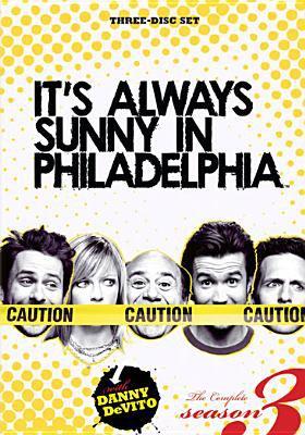 It's always sunny in Philadelphia. Season 3
