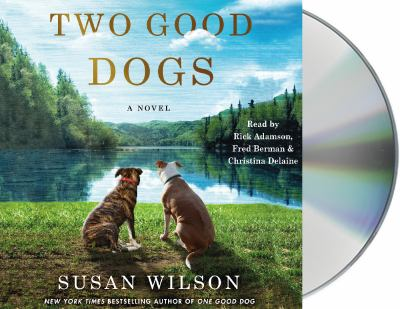 Two good dogs : a novel (AUDIOBOOK)
