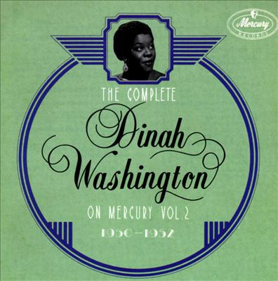The complete Dinah Washington on Mercury. Vol. 2, (1950-1952)