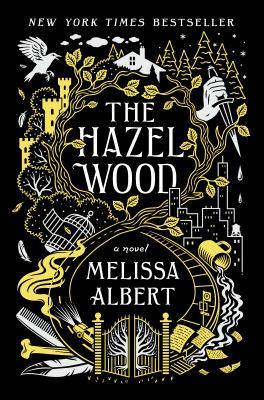The Hazel Wood : a novel