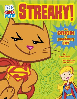 Streaky! : the origin of Supergirl's cat