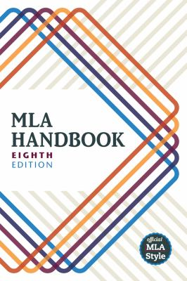 MLA Handbook : [rethinking documentation for the digital age]