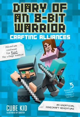 Diary of an 8-bit warrior : crafting alliances