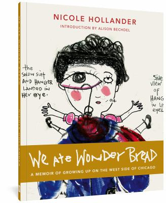 We ate Wonder Bread : a memoir of growing up on the west side of Chicago
