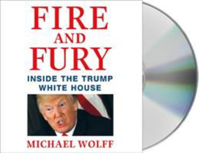 Fire and fury : inside the Trump White House (AUDIOBOOK)