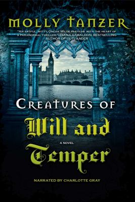 Creatures of Will and Temper : a novel (AUDIOBOOK)