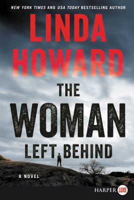 The woman left behind : a novel (LARGE PRINT)