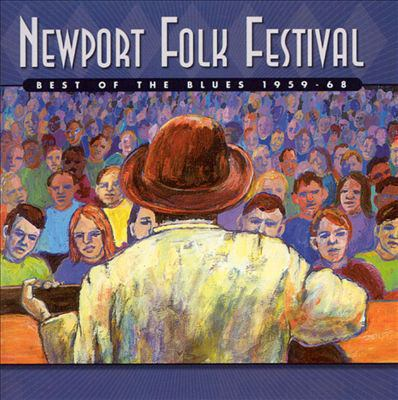 Newport Folk Festival. Best of the blues, 1959-68