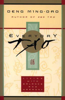 Everyday Tao : living with balance and harmony