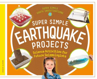 Super simple earthquake projects : science activities for future seismologists