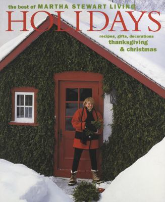 Holidays : recipes, gifts and decorations, Thanksgiving & Christmas.