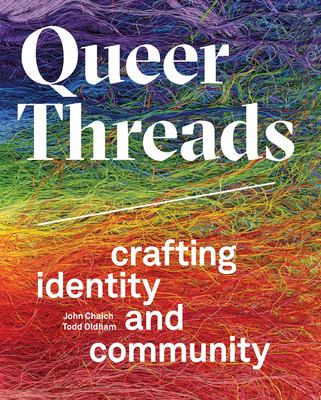Queer threads : crafting identity and community