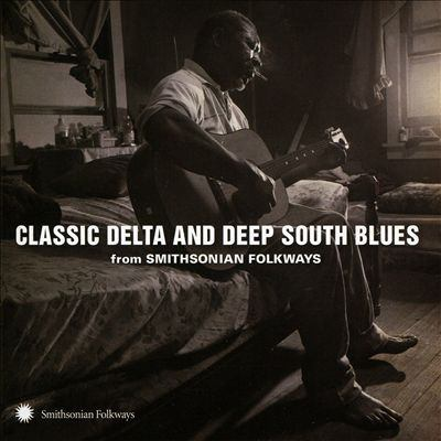 Classic Delta and Deep South blues : from Smithsonian Folkways.