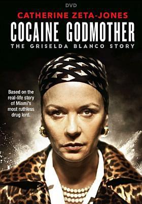 Cocaine godmother : the Griselda Blanco story