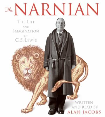 The Narnian : [the life and imagination of C.S. Lewis] (AUDIOBOOK)