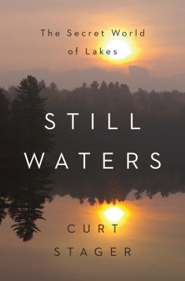 Still waters : the secret world of lakes