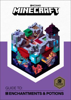 Minecraft : guide to : enchantments & potions