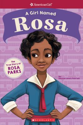 A girl named Rosa : the true story of Rosa Parks