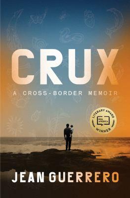 Crux : a cross-border memoir