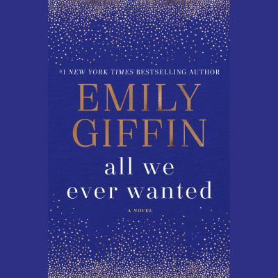 All we ever wanted : a novel (AUDIOBOOK)
