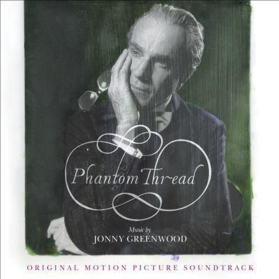 Phantom thread : original motion picture soundtrack
