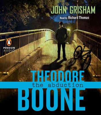 Theodore Boone : the abduction (AUDIOBOOK)