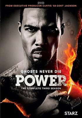 Power. The complete third season. Ghosts never die.