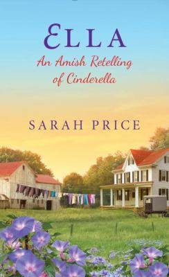Ella : an Amish retelling of Cinderella
