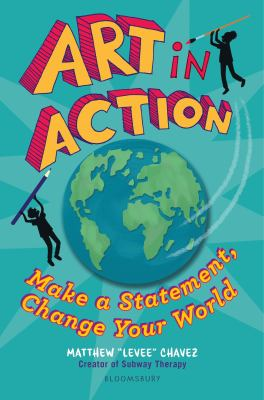 Art in action : make a statement, change your world