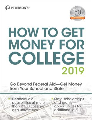 Peterson's how to get money for college 2019.