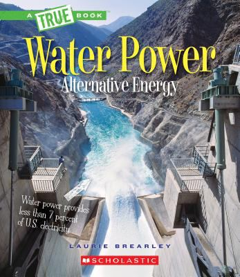 Water power : energy fromn rivers, waves, and tides